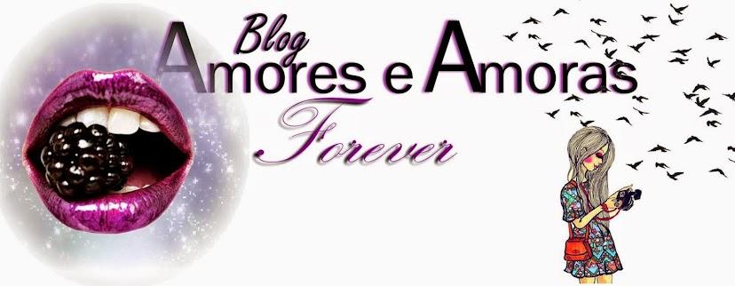 Amores e Amoras Forever