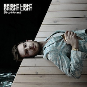 New Bright Light Bright Light Disco Moments Out Now !