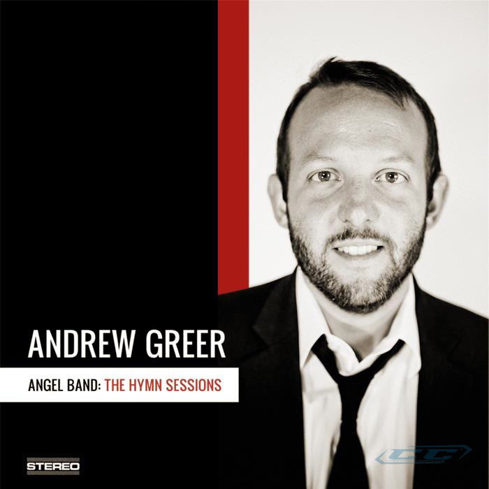 Andrew Greer - Angel Band The Hymn Sessions 2012 English Christian Album