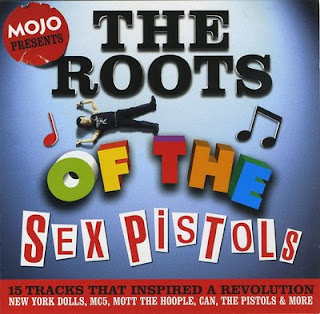 Mojo presents - The roots of TheSex Pistols