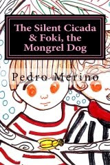 The Silent Cicada & Foki, the Mongrel Dog