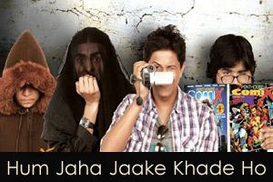 Hum Jaha Jaake Khade Ho