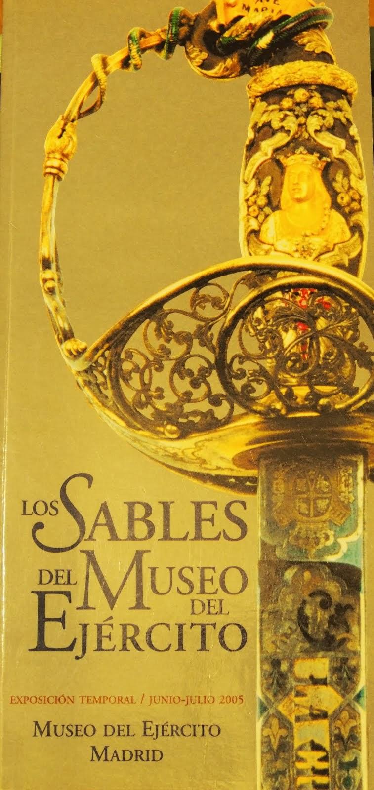"""Catálogo de la Exposición """"Los Sables del Museo del Ejército"""""""