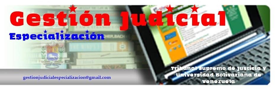 Especialización en Gestión Judicial convenio UBV ENM Venezuela