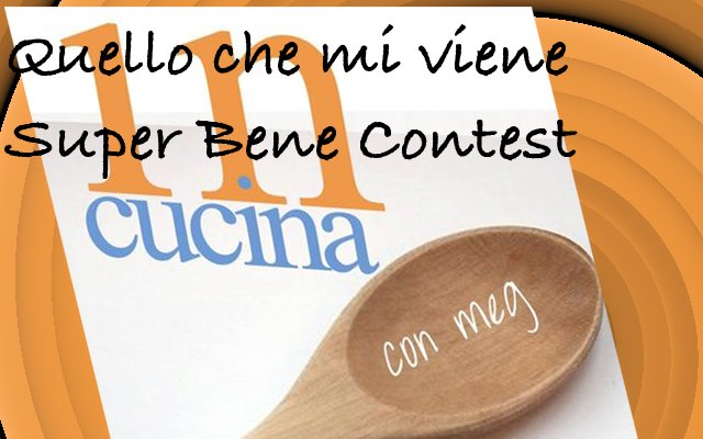 Quello che mi viene Super Bene Contest!