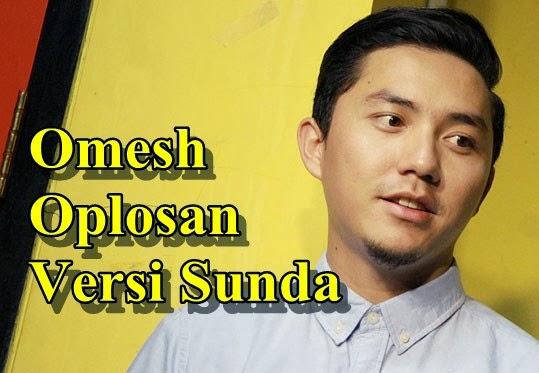 Oplosan Versi Sunda By Omesh