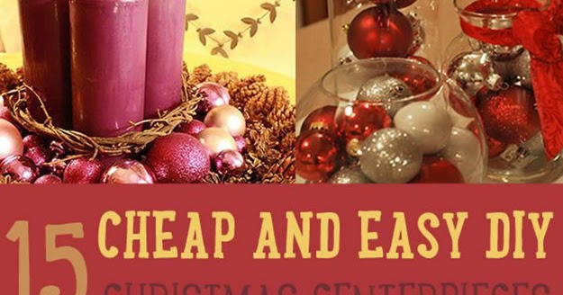 15 Cheap And Easy Diy Christmas Centerpieces Diy Craft