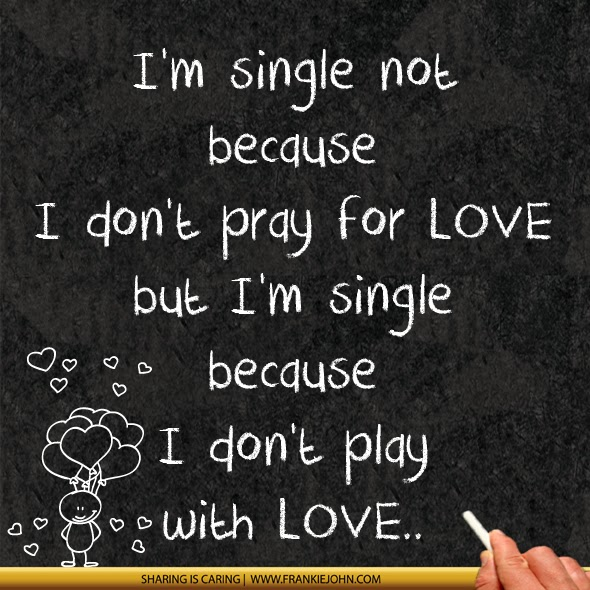 Im Single Because Quotes Because Im Single Quot...
