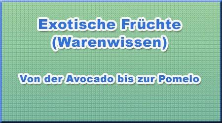 Exotische Früchte (Warenwissen)