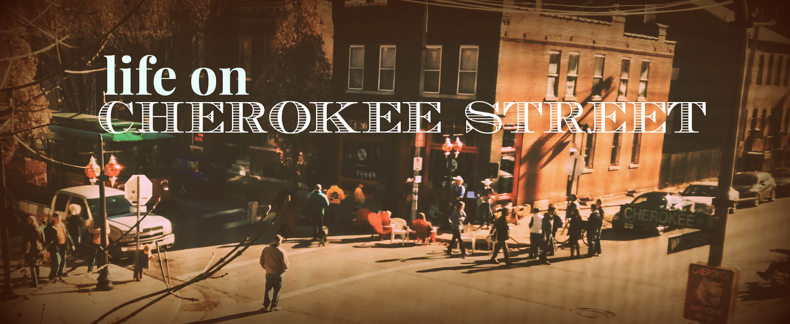 Life on Cherokee Stree