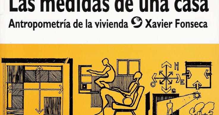 Xavier fonseca las medidas de una casa antropometria de for Antropometria libro