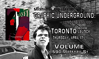 Graphic Underground: London 1977-90 @ Volume, Thursday, 8 pm