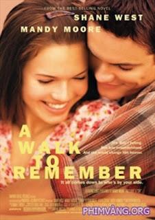 Bước Ngoặt Đáng Nhớ - A Walk To Remember (2002)