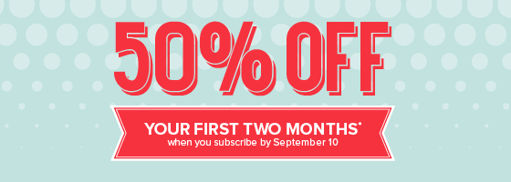 50% OFF YOUR FIRST TWO MONTHS