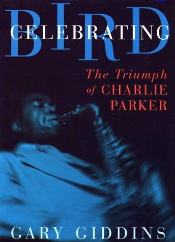 celebrating the triumph of charlie parker essay This article is written like a personal reflection or opinion essay that states  giddins, gary celebrating bird: the triumph of charlie  charlie parker bebop.