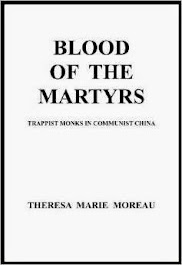 "Click book to buy ""Blood of the Martyrs: Trappist Monks in Communist China"""