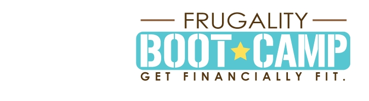 Frugality Boot Camp -  January 19, 2013