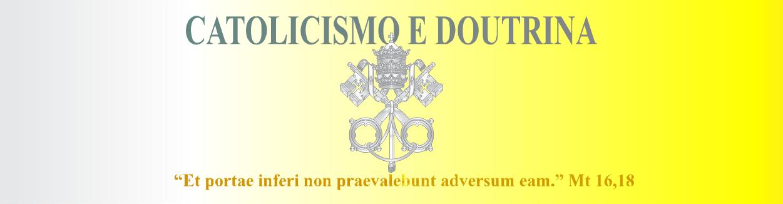 Catolicismo e Doutrina