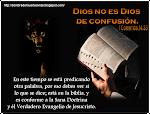 ''DIOS NO ES, DIOS DE CONFUSION''