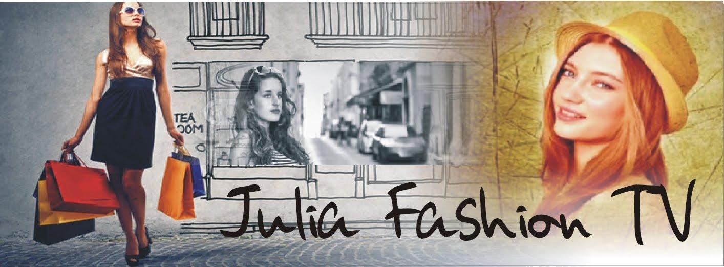 JULIA FASHION TV - STYLE - BEAUTY