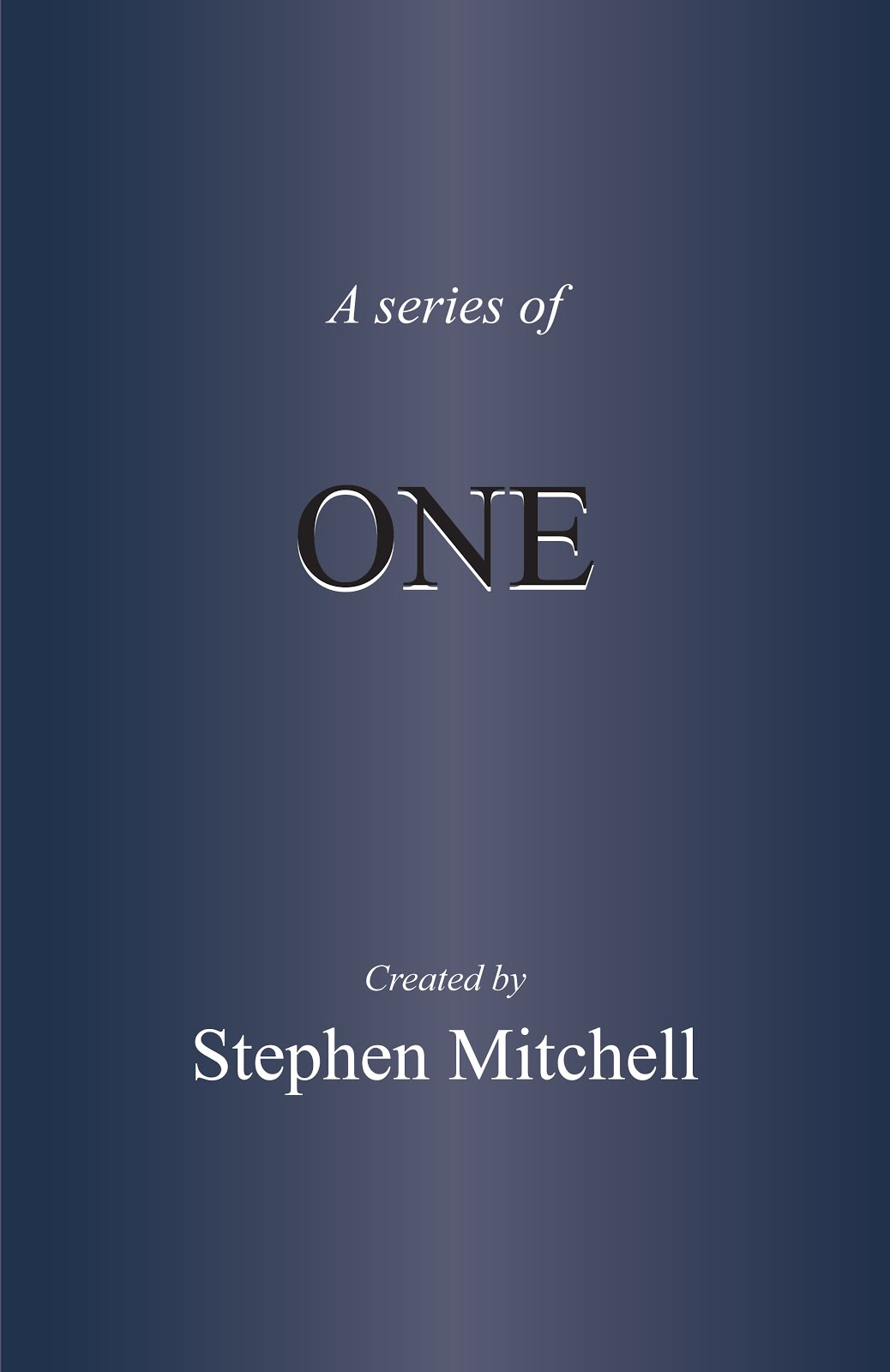 A Series of ONE...