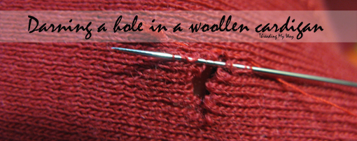 Threading My Way Darning A Hole In A Woollen Cardigan