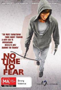 No Time to Fear (2009) online y gratis