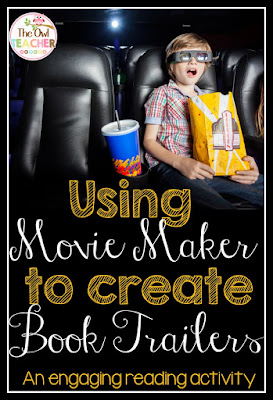 Using Movie Maker to Create Book Trailers- free download with a rubric to make it happen!