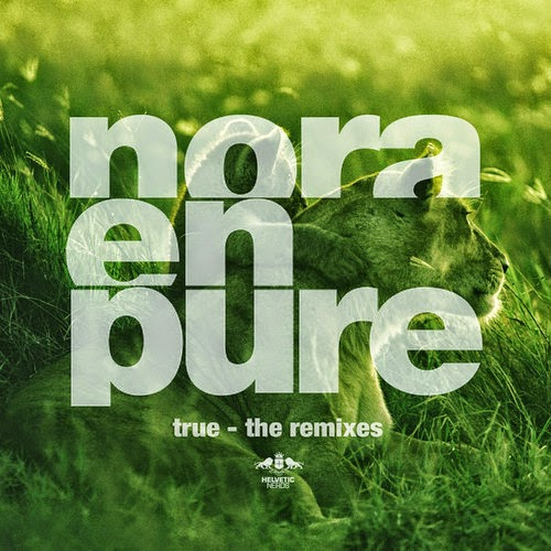 Nora En Pure - True (The Remixes)