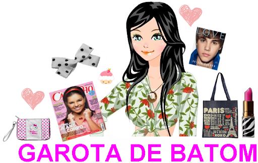 ! ♥ Garota de Batom - Moda,Cabelo,Maquiagem,Dicas,Novidades e Música!
