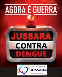 AGORA É GUERRA - JUSSARA CONTRA A DENGUE