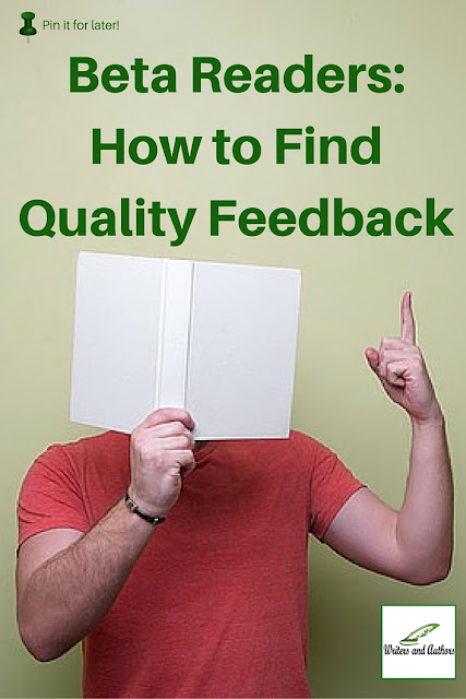 Beta Readers: How to Find Quality Feedback, by Jo Linsdell www.writersandauthors.info #WritingTips