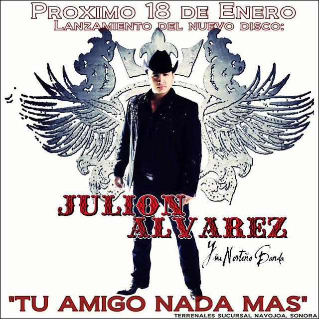Julion Alvarez - Tu amigo nada más (Disco - Album 2013)