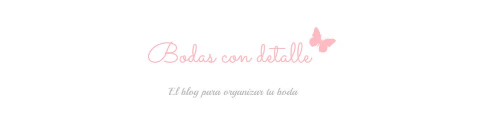 Bodas con detalle - Blog de bodas e ideas para una boda original