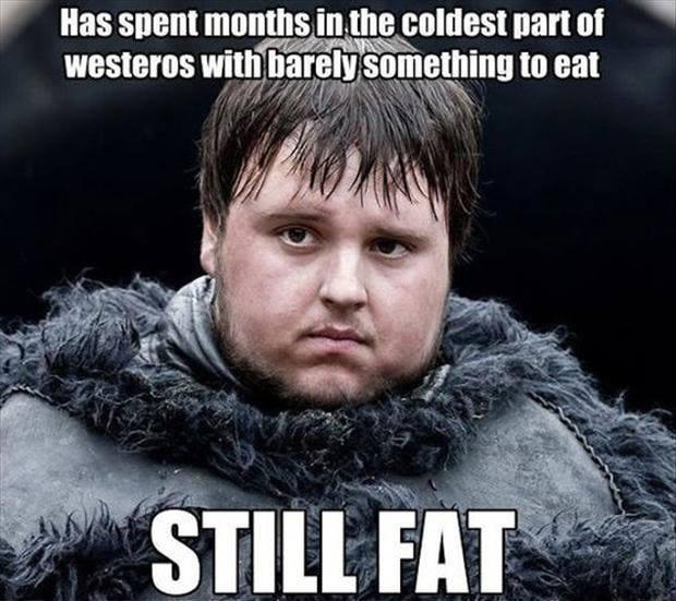 Sam aún gordo - Juego de Tronos en los siete reinos