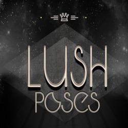 LUSH POSES