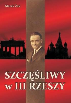 """Marek Żak – """"Szczęśliwy w III Rzeszy"""""""
