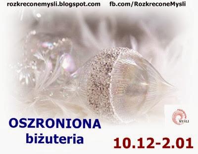 http://rozkreconemysli.blogspot.com/2013/12/oszroniona-1012-201.html