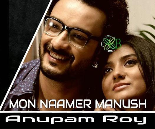 Mon Naamer Manush, Anupam Roy