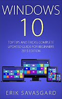 Windows 10: Top Tips and Tricks - Complete Update Guide For Beginners 2015 Edition