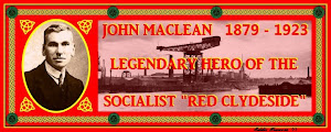 John MacLean, Scotland's favourite Socialist 'Saint',
