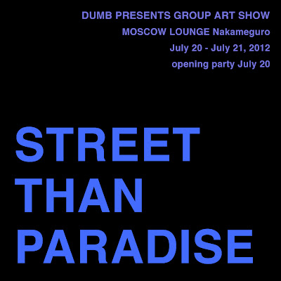 DUMB PRESENTS Street Than Paradice info