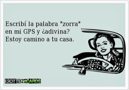Escribi zorra en mi GPS