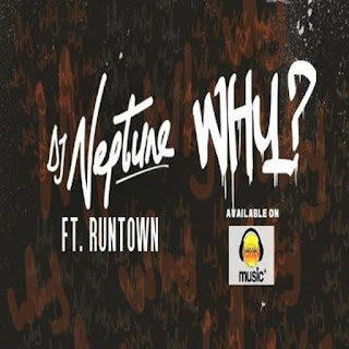 Dj Neptune ft. Runtown - Why?