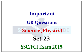 Important GK Questions from Science (Physics) for SSC/FCI Exam