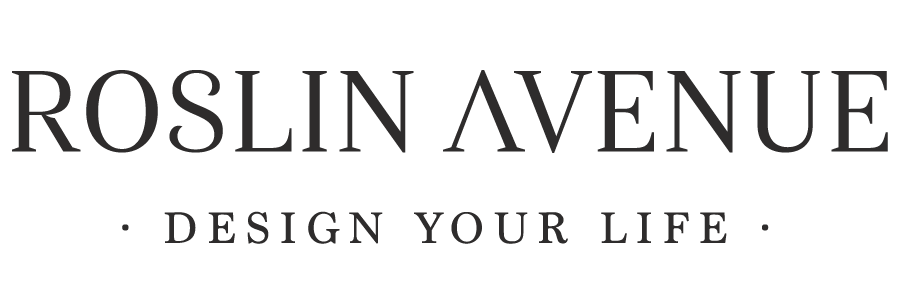 Roslin Avenue | Design Your Life