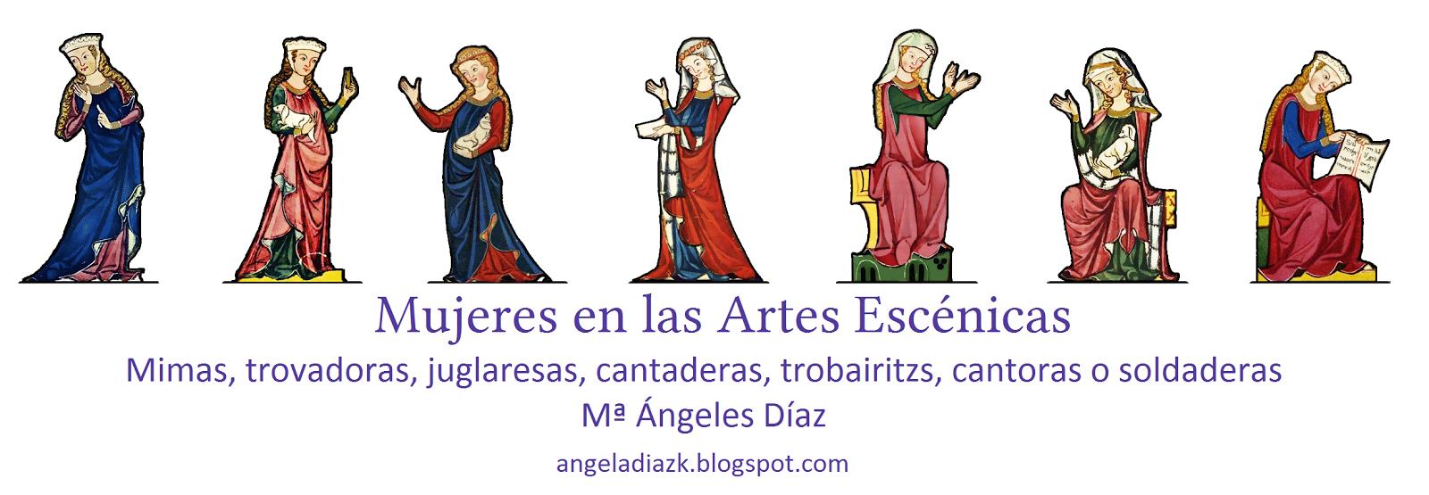Trovadoras, Juglaresas. Mujeres en las Artes Escénicas