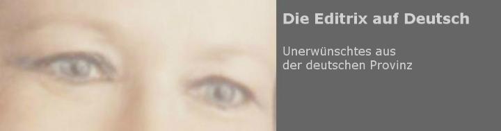 Die Editrix auf Deutsch