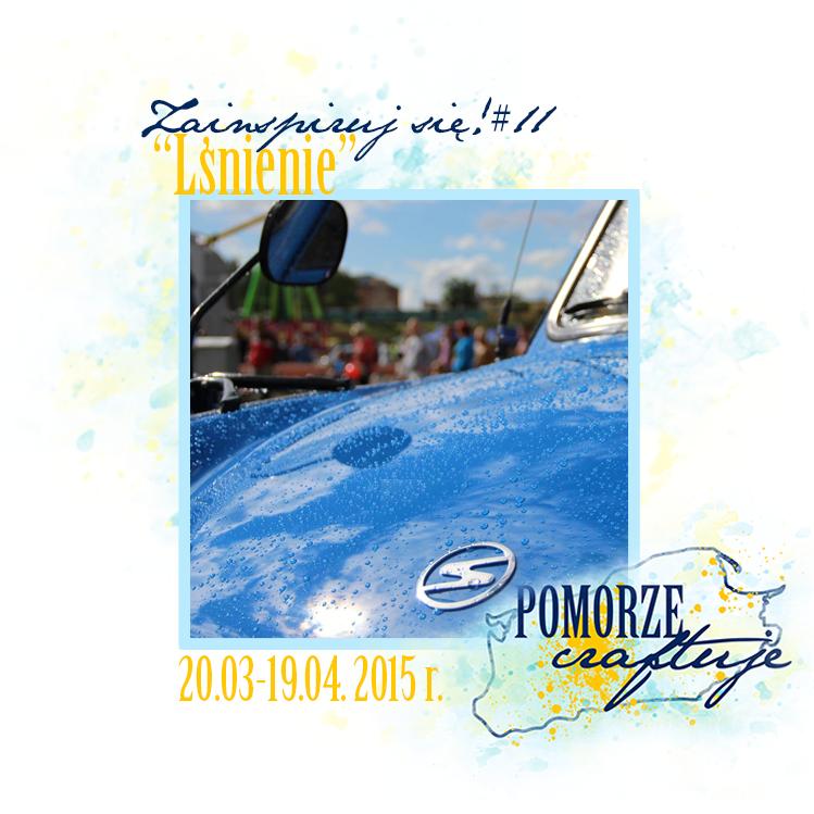 http://pomorze-craftuje.blogspot.com/2015/03/wyzwanie-zainspiruj-sie-11.html