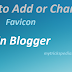 How to Add or Change Favicon in Blogger